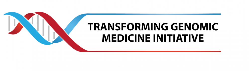 Transforming Genomic Medicine Initiative (TGMI)